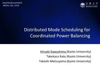Distributed Mode Scheduling for  Coordinated Power Balancing