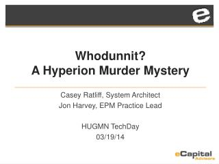 Whodunnit ?  A Hyperion Murder Mystery