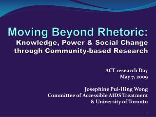 Moving  Beyond Rhetoric: Knowledge, Power & Social Change through Community-based Research