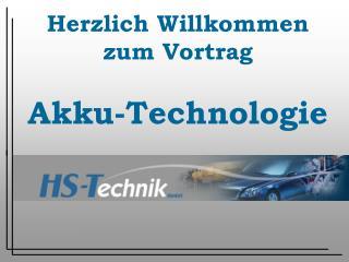 Herzlich Willkommen  zum Vortrag Akku-Technologie
