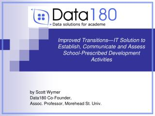 Improved Transitions IT Solution to Establish, Communicate and Assess School-Prescribed Development Activities