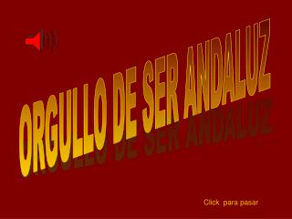 ORGULLO DE SER ANDALUZ