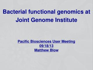 Bacterial functional genomics at Joint Genome Institute