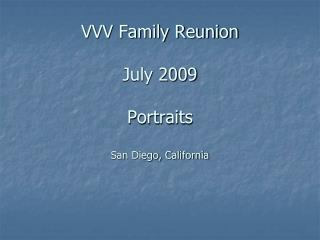 VVV Family Reunion  July 2009 Portraits San Diego, California