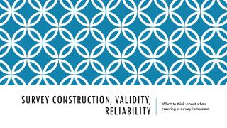 Survey Construction, Validity, Reliability