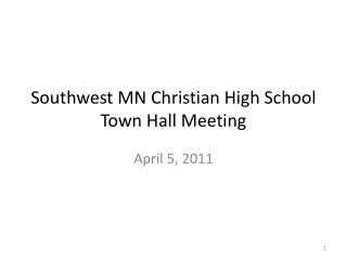 Southwest MN Christian High School  Town Hall Meeting