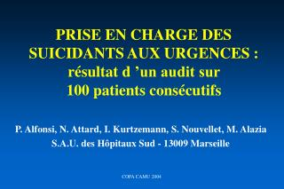 PRISE EN CHARGE DES SUICIDANTS AUX URGENCES : r sultat d  un audit sur  100 patients cons cutifs
