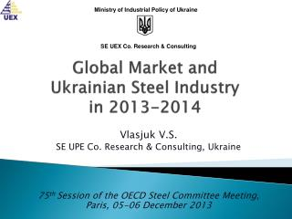Global Market and Ukrainian Steel Industry  in 2013-2014