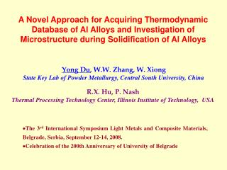 Yong Du , W.W. Zhang, W. Xiong State Key Lab of Powder Metallurgy, Central South University, China