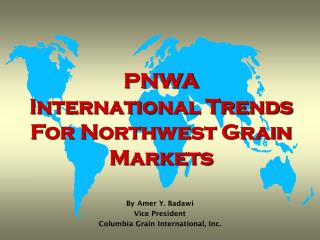 PNWA International Trends For Northwest Grain Markets