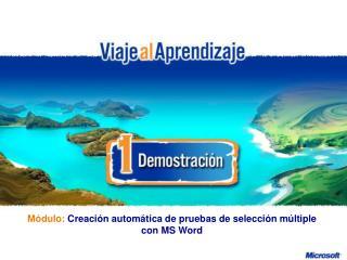 Módulo : Creación  automática de pruebas de selección múltiple con MS Word