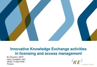 Innovative Knowledge Exchange activities in licensing and access management