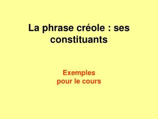 La phrase créole : ses constituants