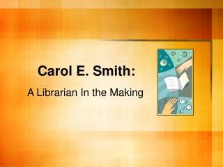 Carol E. Smith: