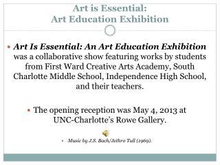 Art is Essential:  Art Education Exhibition
