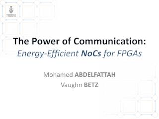 The Power of Communication:  Energy-Efficient  NoCs  for FPGAs