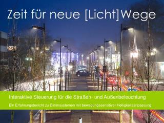 Interaktive Steuerung für die Straßen- und Außenbeleuchtung