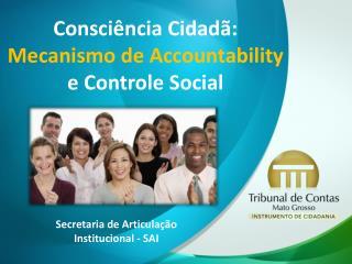 Consciência Cidadã:  Mecanismo de  Accountability e Controle Social
