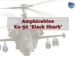 Amphicabine Ka-50 'Black Shark'