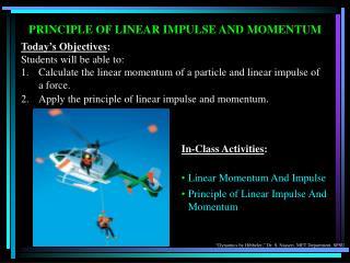 PRINCIPLE OF LINEAR IMPULSE AND MOMENTUM