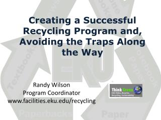 Creating a Successful Recycling Program and, Avoiding the Traps Along the Way