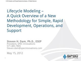 Steven H. Dam, Ph.D., ESEP President, SPEC Innovations 571-485-7805 Steven.dam@specinnovations