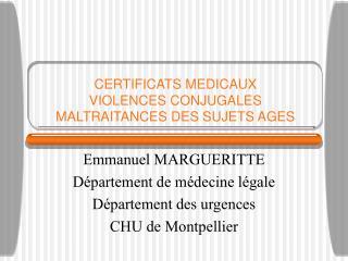 CERTIFICATS MEDICAUX VIOLENCES CONJUGALES MALTRAITANCES DES SUJETS AGES