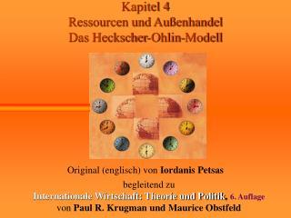 Kapitel 4 Ressourcen und Außenhandel Das Heckscher-Ohlin-Modell