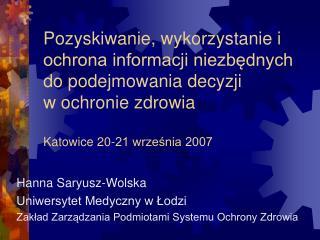 Hanna Saryusz-Wolska  Uniwersytet Medyczny w Łodzi