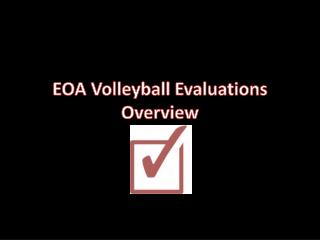 EOA Volleyball Evaluations Overview