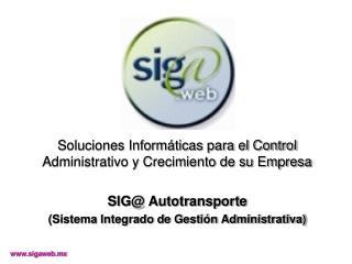Soluciones Informáticas para el Control Administrativo y Crecimiento de su Empresa