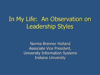 In My Life:  An Observation on Leadership Styles