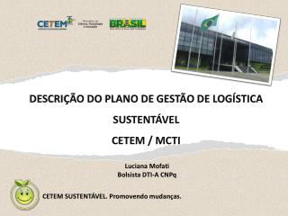 DESCRI��O DO PLANO DE GEST�O DE LOG�STICA SUSTENT�VEL CETEM / MCTI