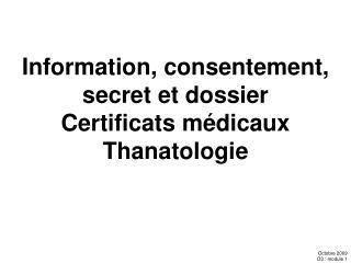 Information, consentement, secret et dossier Certificats m dicaux Thanatologie