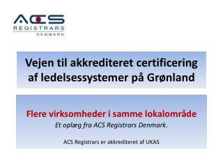 Vejen til akkrediteret certificering af ledelsessystemer på Grønland