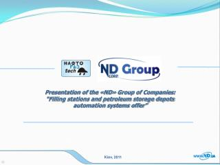 "Presentation of the  « ND »  Group of Companies : ""Filling stations and petroleum storage depots"