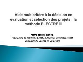 Aide  multicritère à la décision  en évaluation et sélection des  projets: la méthode ELECTRE III