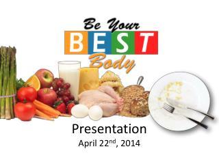 Presentation April 22 nd , 2014