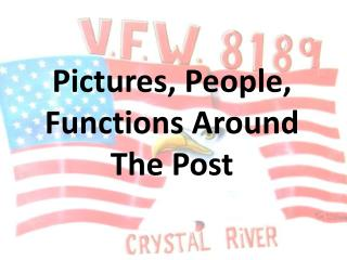 Pictures, People, Functions Around The Post