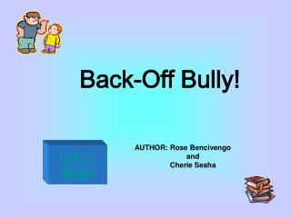Back-Off Bully!