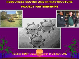 RESOURCES SECTOR AND  INFRASTRUCTURE PROJECT  PARTNERSHIPS