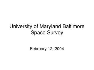 University of Maryland Baltimore Space Survey