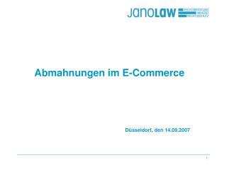 Abmahnungen im E-Commerce Düsseldorf, den 14.09.2007