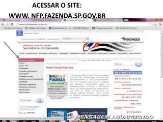 ACESSAR O SITE: WWW. NFP.FAZENDA.SP.GOV.BR