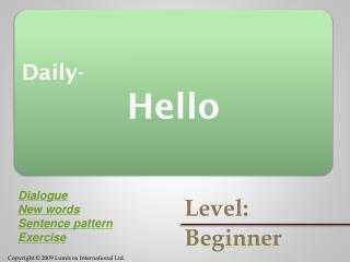 Daily- Hello