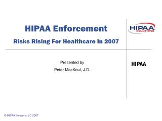 HIPAA Enforcement Risks Rising For Healthcare In 2007
