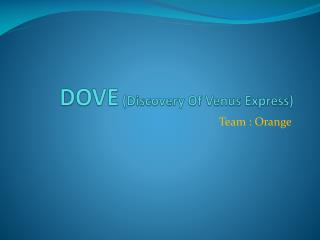 DOVE  (Discovery Of Venus Express)