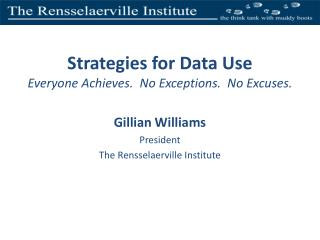 Strategies for Data Use Everyone Achieves.  No Exceptions.  No Excuses.