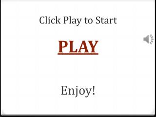 Click Play to Start