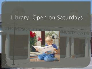 Library: Open on Saturdays